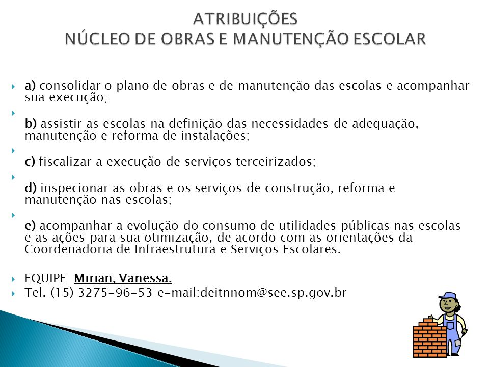 ATRIBUIÇÕES NÚCLEO DE OBRAS E MANUTENÇÃO ESCOLAR