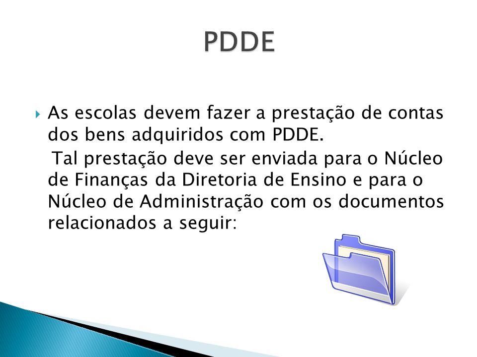 PDDE As escolas devem fazer a prestação de contas dos bens adquiridos com PDDE.