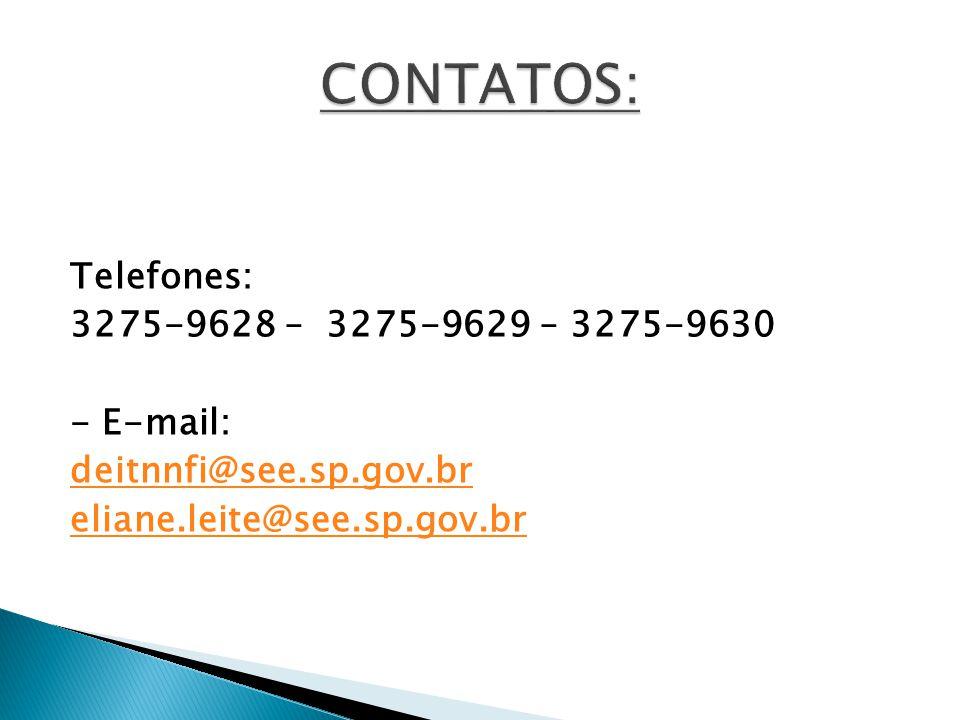 CONTATOS: Telefones: 3275-9628 – 3275-9629 – 3275-9630 - E-mail: