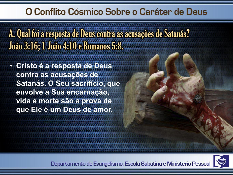 Cristo é a resposta de Deus contra as acusações de Satanás