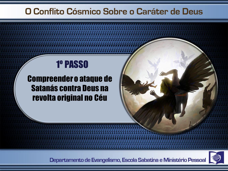 Compreender o ataque de Satanás contra Deus na revolta original no Céu