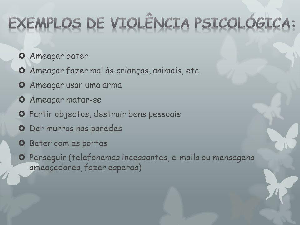 Exemplos de violência psicológica: