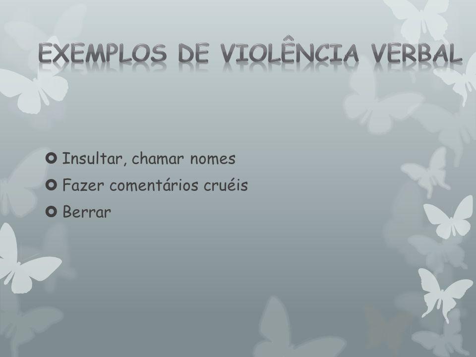 Exemplos de violência verbal