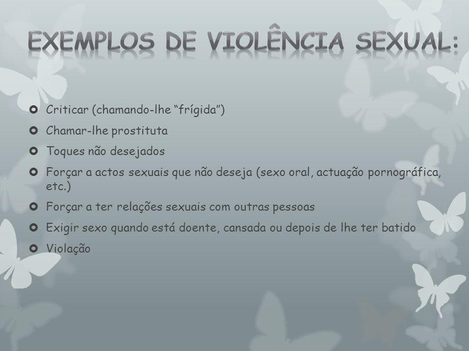 Exemplos de violência sexual: