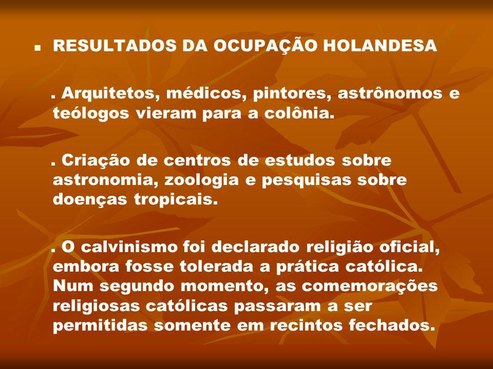 RESULTADOS DA OCUPAÇÃO HOLANDESA