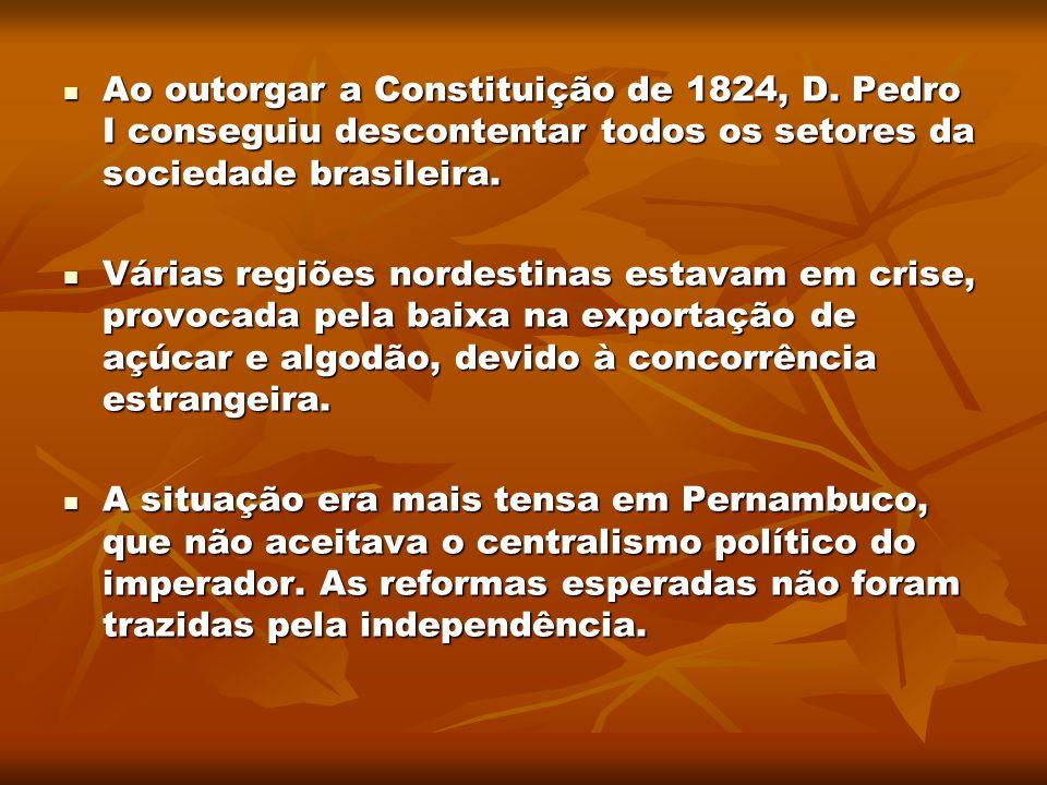 Ao outorgar a Constituição de 1824, D