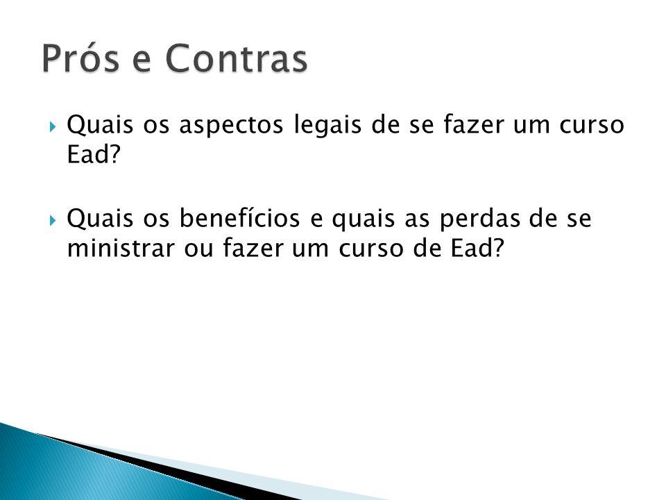 Prós e Contras Quais os aspectos legais de se fazer um curso Ead