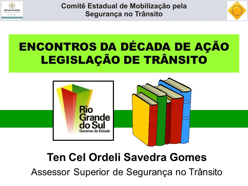 ENCONTROS DA DÉCADA DE AÇÃO LEGISLAÇÃO DE TRÂNSITO