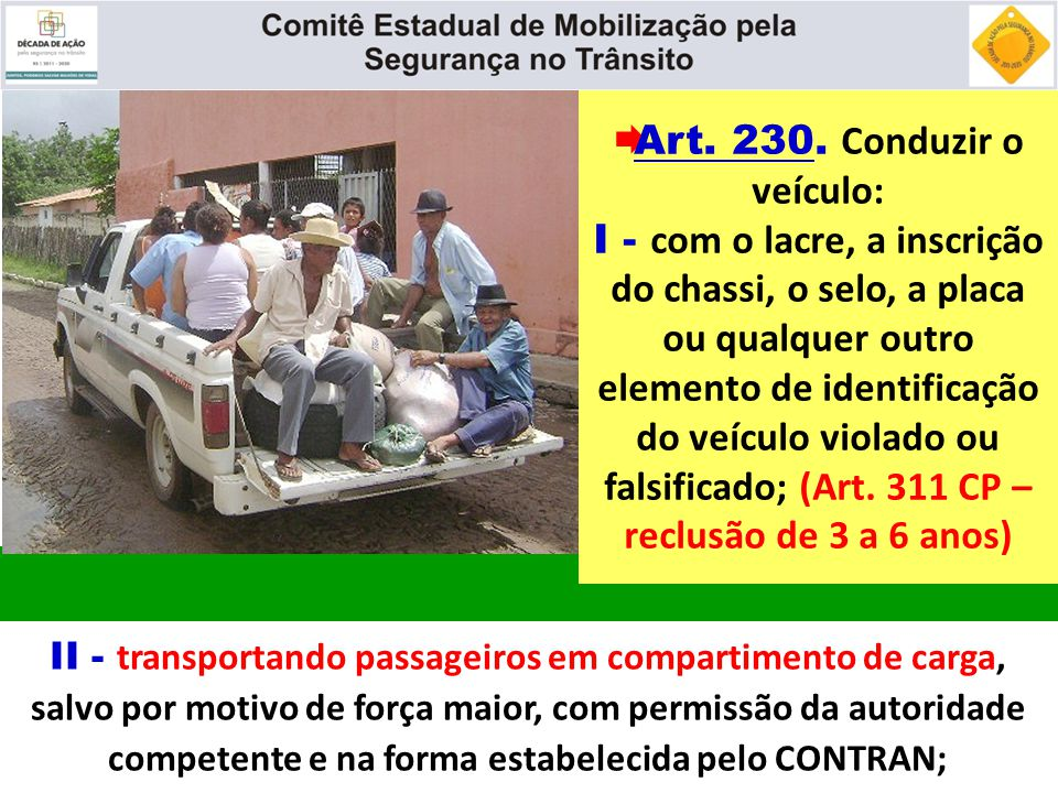 Art. 230. Conduzir o veículo: