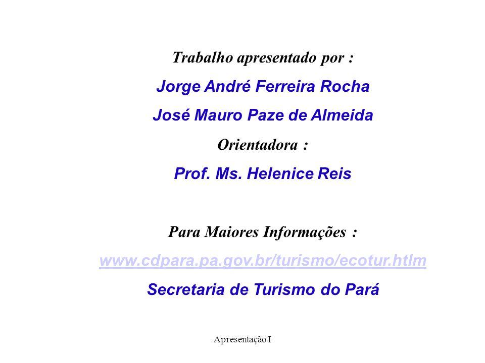 Trabalho apresentado por : Jorge André Ferreira Rocha