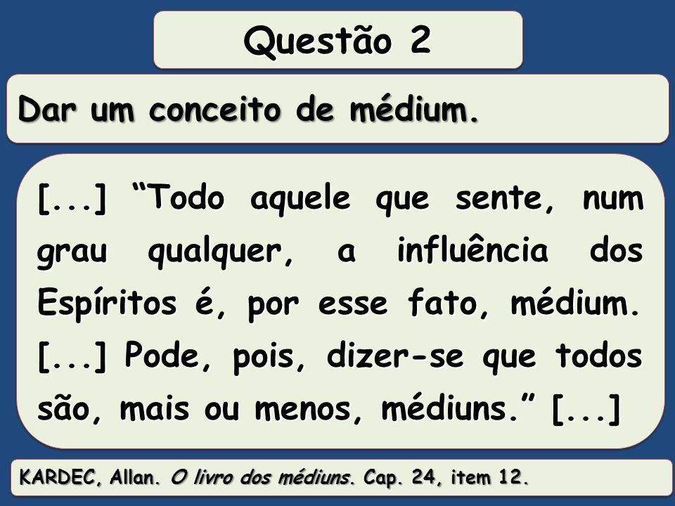 Questão 2 Dar um conceito de médium.