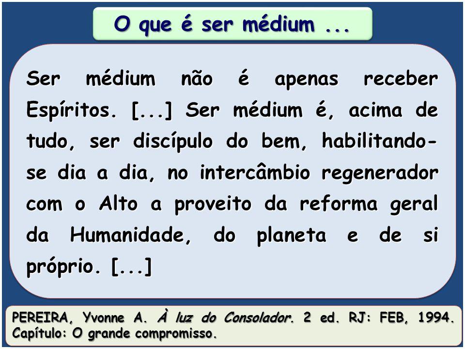 O que é ser médium ...