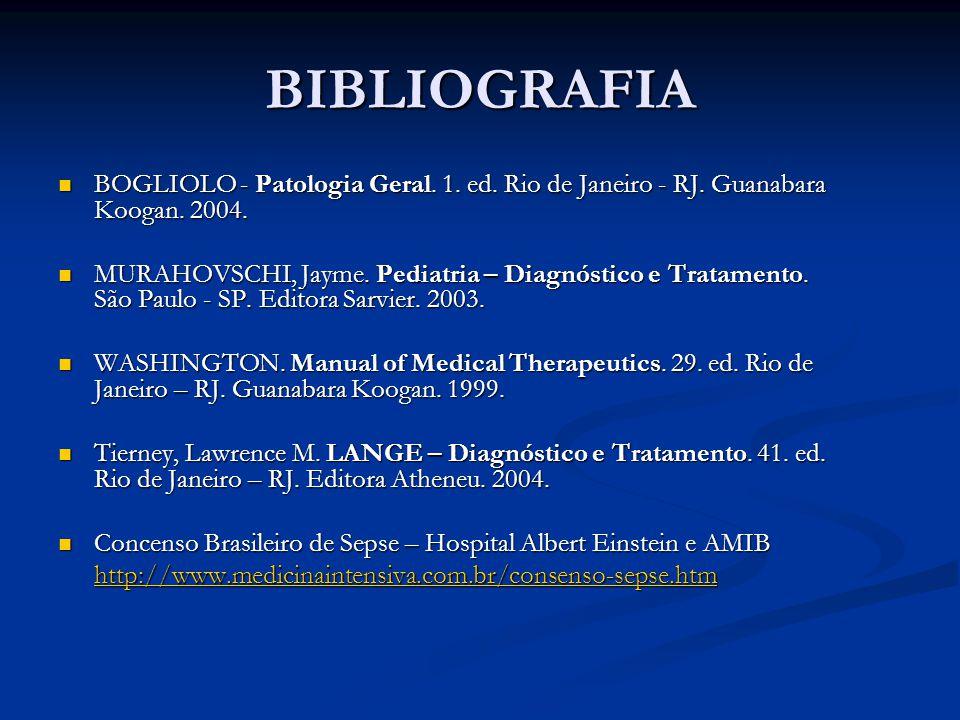 BIBLIOGRAFIA BOGLIOLO - Patologia Geral. 1. ed. Rio de Janeiro - RJ. Guanabara Koogan. 2004.