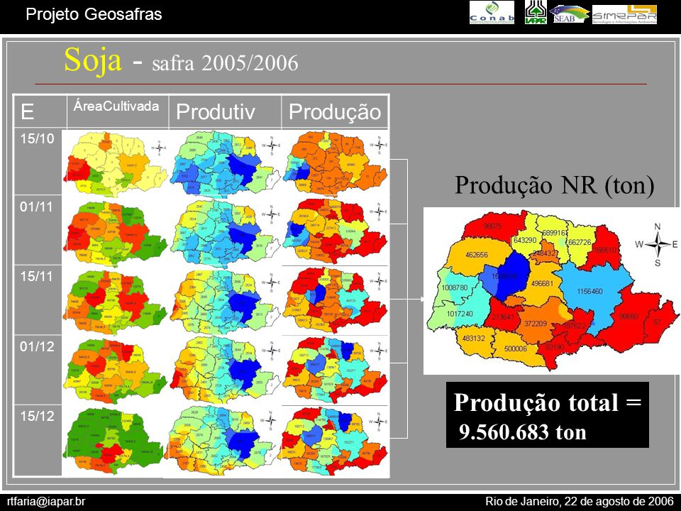 Soja - safra 2005/2006 Produção NR (ton) Produção total =