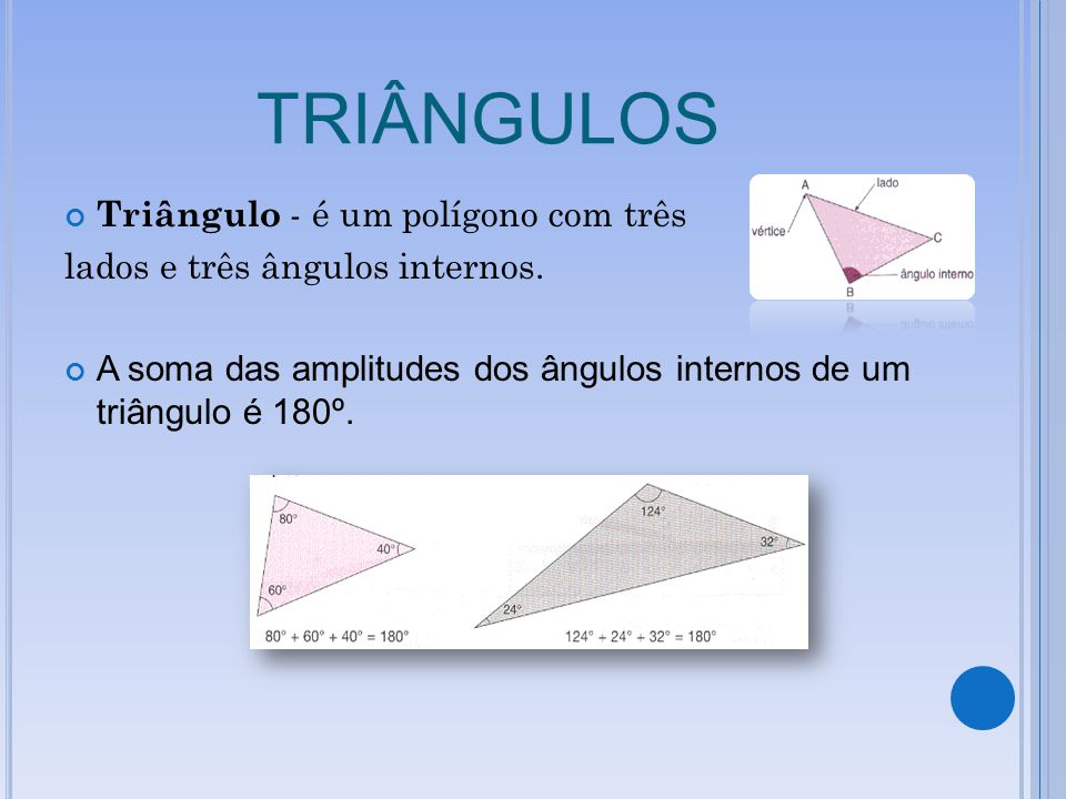 TRIÂNGULOS Triângulo - é um polígono com três
