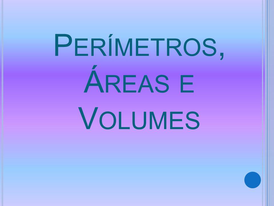 Perímetros, Áreas e Volumes