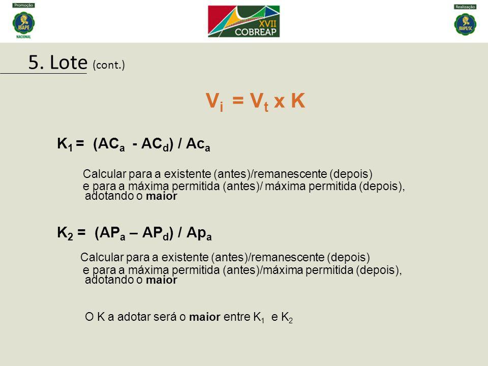 5. Lote (cont.) Vi = Vt x K K1 = (ACa - ACd) / Aca