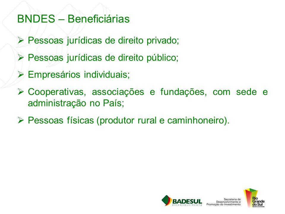 BNDES – Beneficiárias Pessoas jurídicas de direito privado;