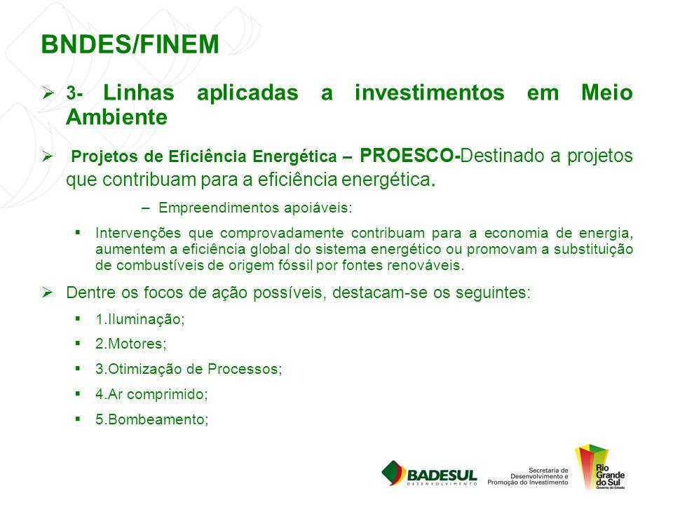 BNDES/FINEM 3- Linhas aplicadas a investimentos em Meio Ambiente