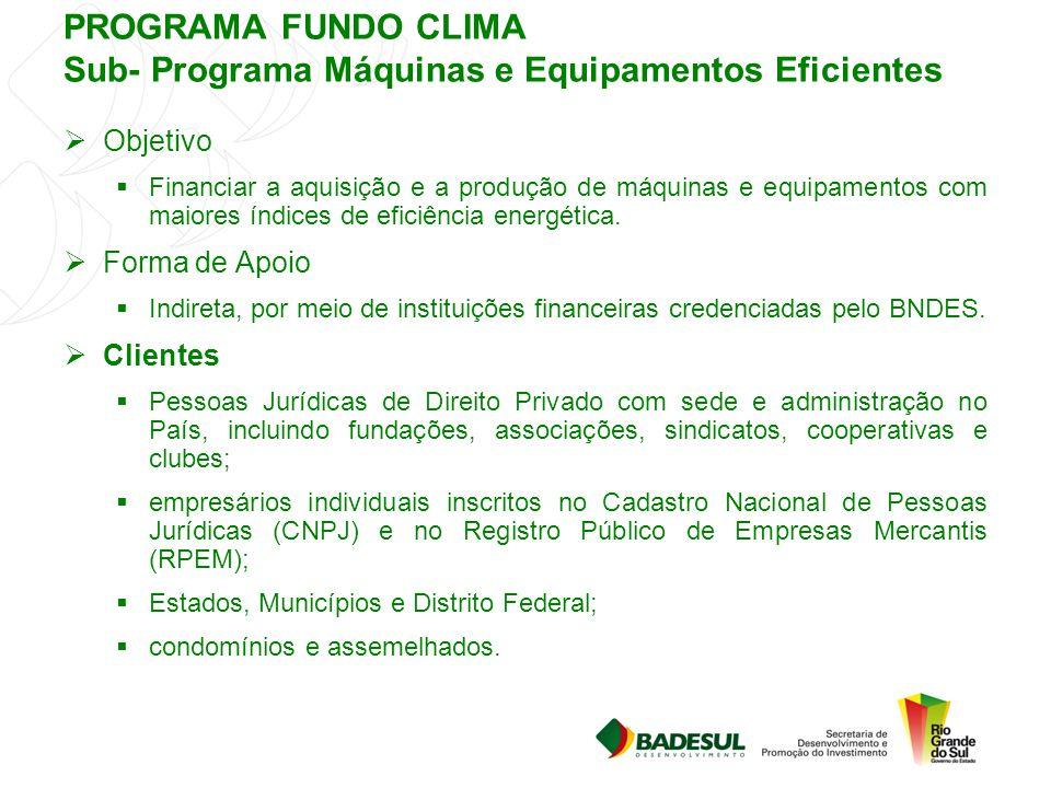 PROGRAMA FUNDO CLIMA Sub- Programa Máquinas e Equipamentos Eficientes