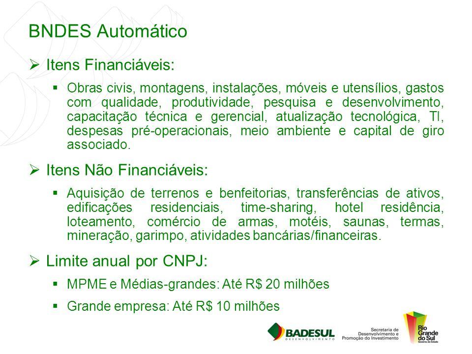 BNDES Automático Itens Financiáveis: Itens Não Financiáveis: