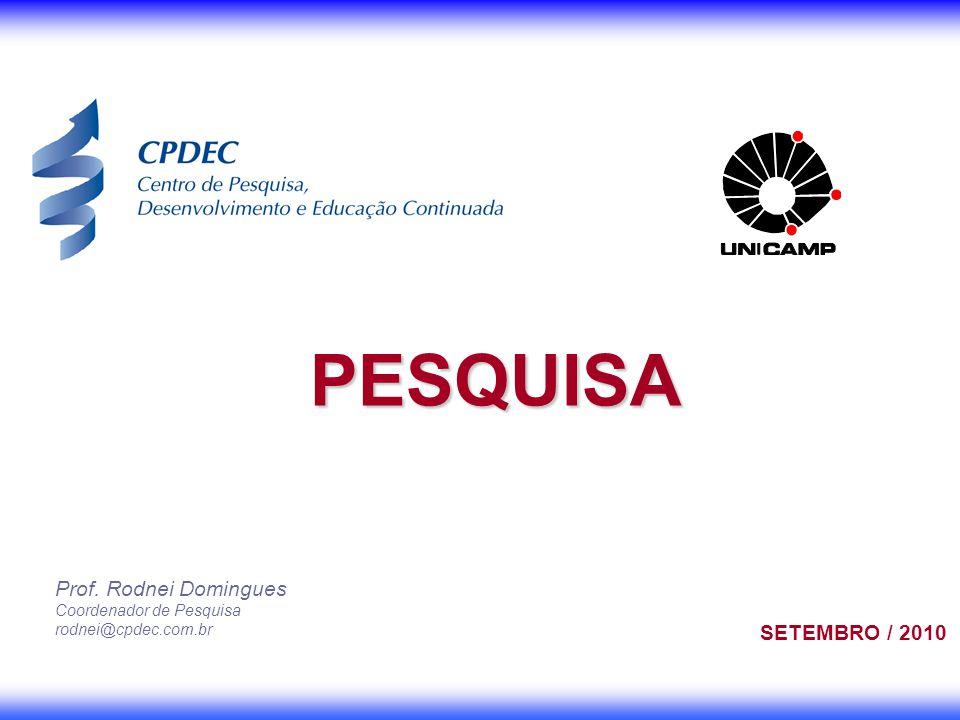 PESQUISA Prof. Rodnei Domingues SETEMBRO / 2010