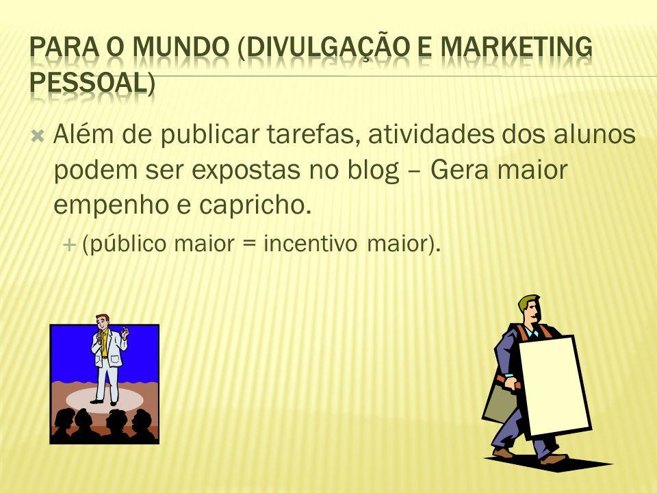 Para o mundo (divulgação e marketing pessoal)