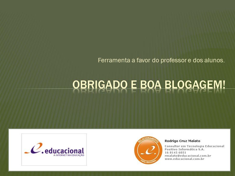 Obrigado E Boa blogagem!