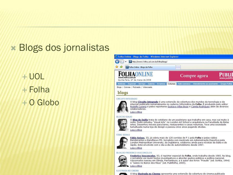 Blogs dos jornalistas UOL Folha O Globo