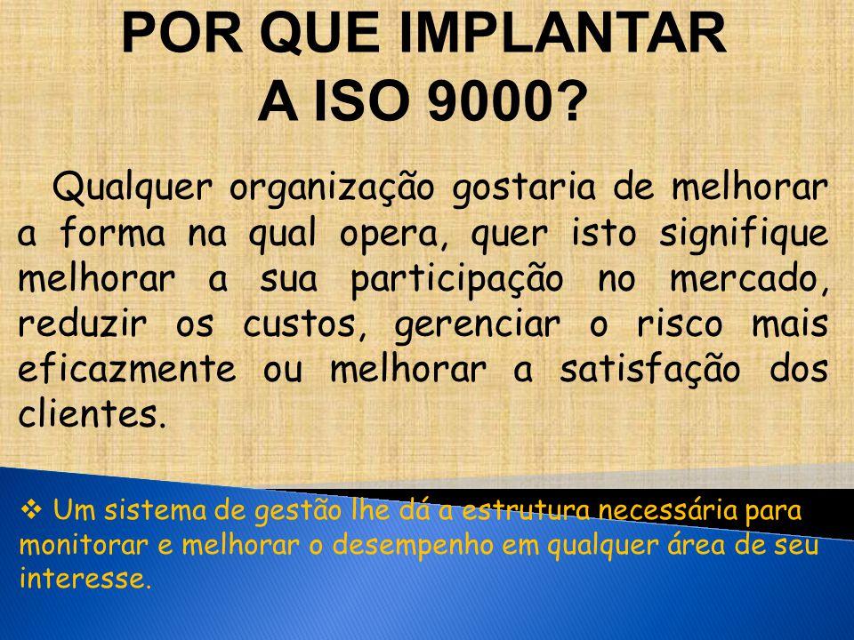 POR QUE IMPLANTAR A ISO 9000