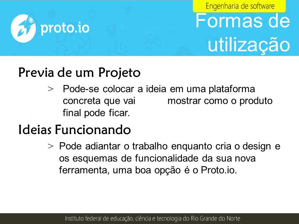 Formas de utilização Previa de um Projeto Ideias Funcionando