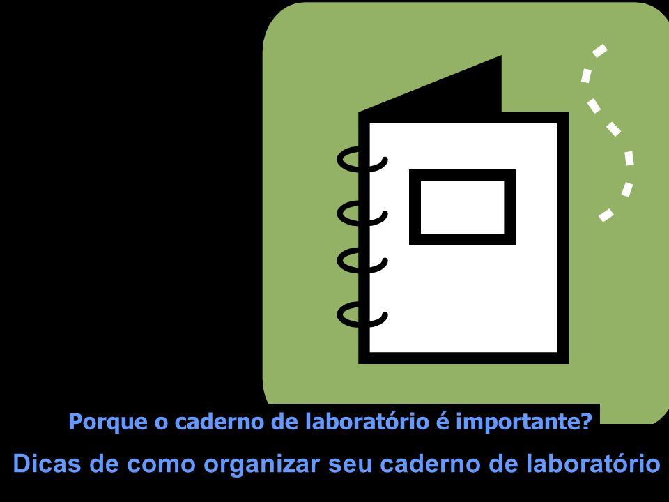 Dicas de como organizar seu caderno de laboratório