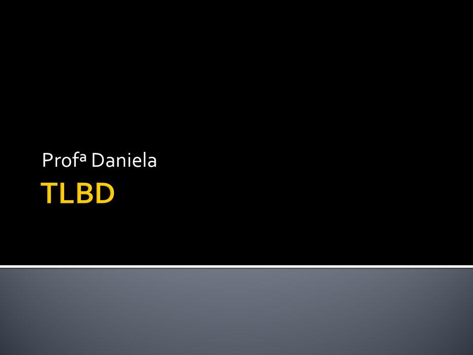 Profª Daniela TLBD