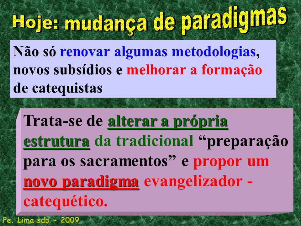 Hoje: mudança de paradigmas