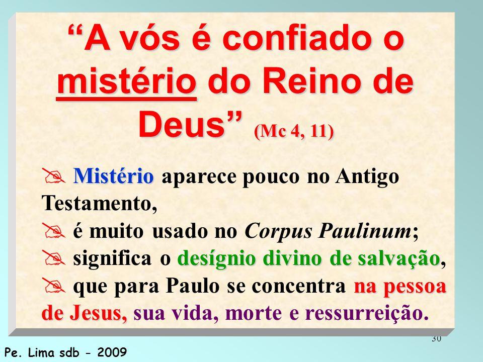 A vós é confiado o mistério do Reino de Deus (Mc 4, 11)