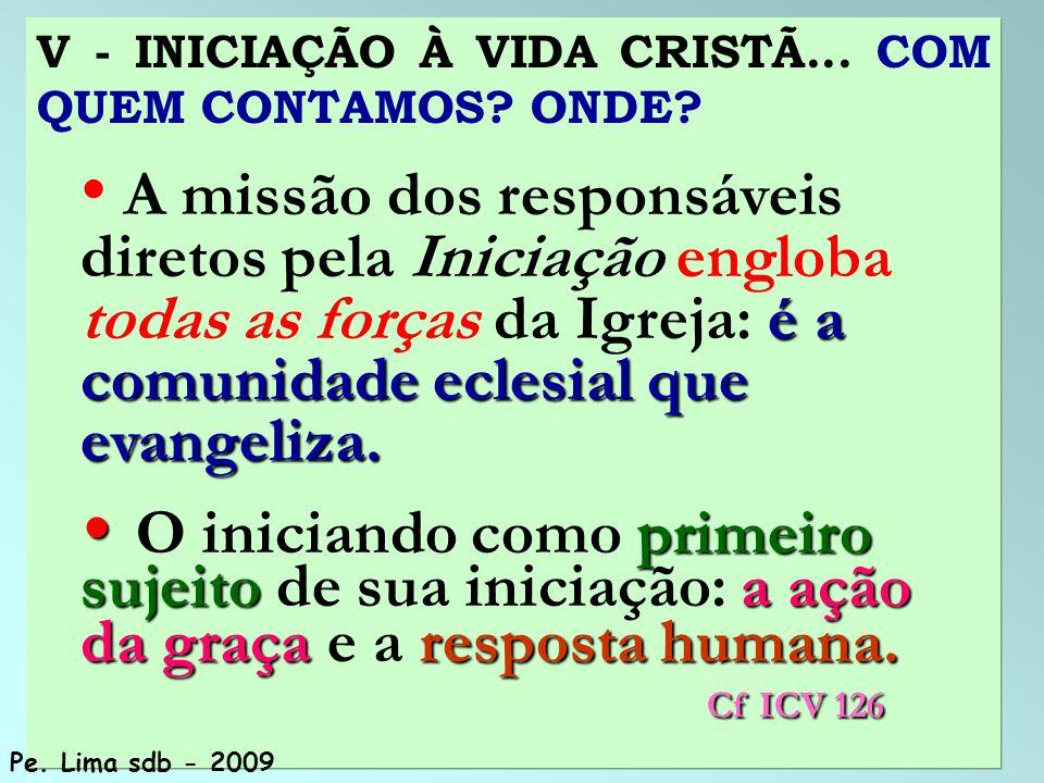 V - INICIAÇÃO À VIDA CRISTÃ... COM QUEM CONTAMOS ONDE