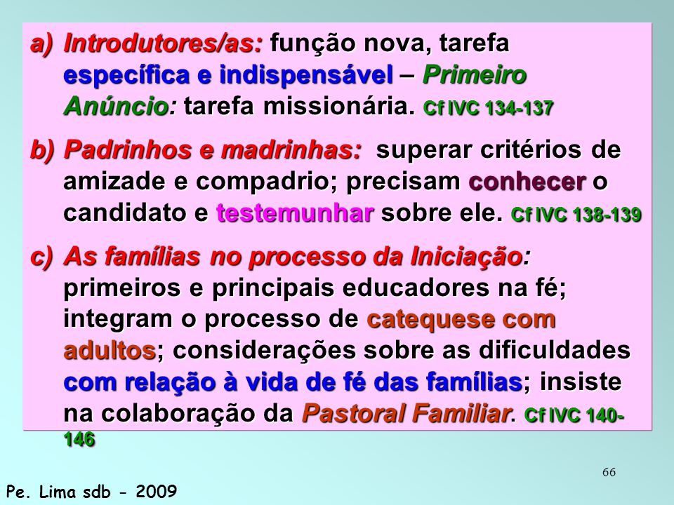Introdutores/as: função nova, tarefa específica e indispensável – Primeiro Anúncio: tarefa missionária. Cf IVC 134-137
