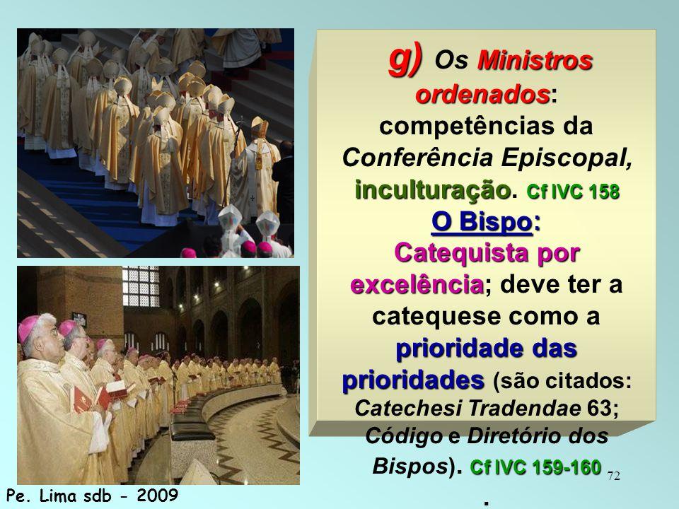 g) Os Ministros ordenados: competências da Conferência Episcopal, inculturação. Cf IVC 158