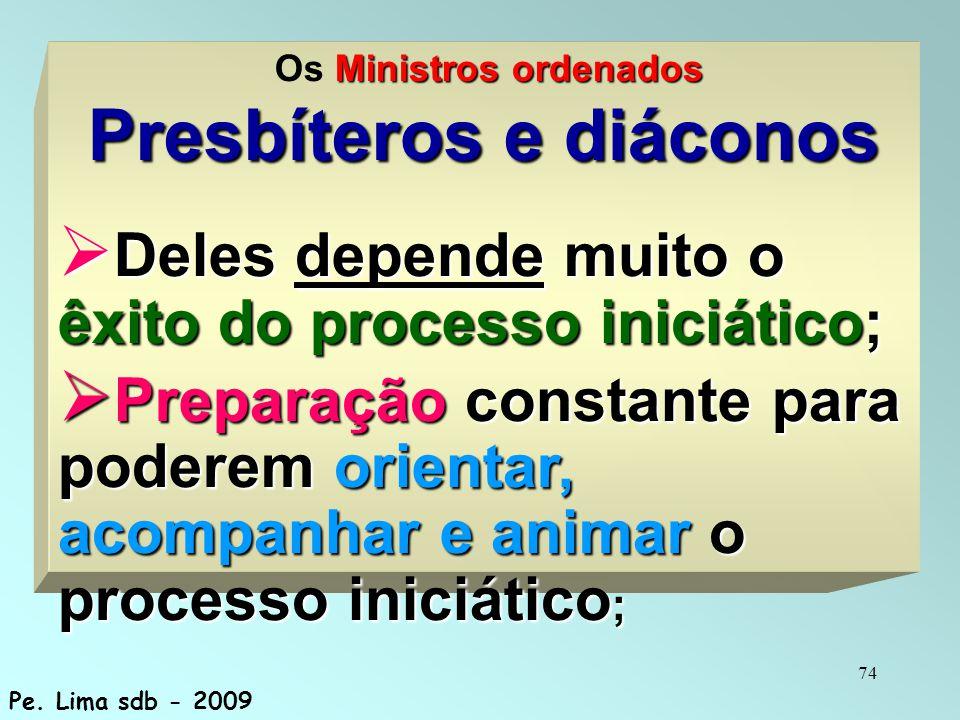 Os Ministros ordenados Presbíteros e diáconos