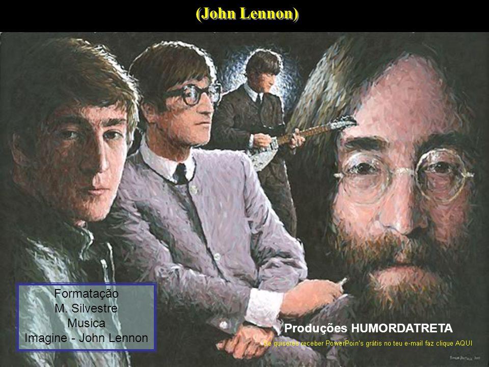 (John Lennon) Formatação M. Silvestre Musica Imagine - John Lennon