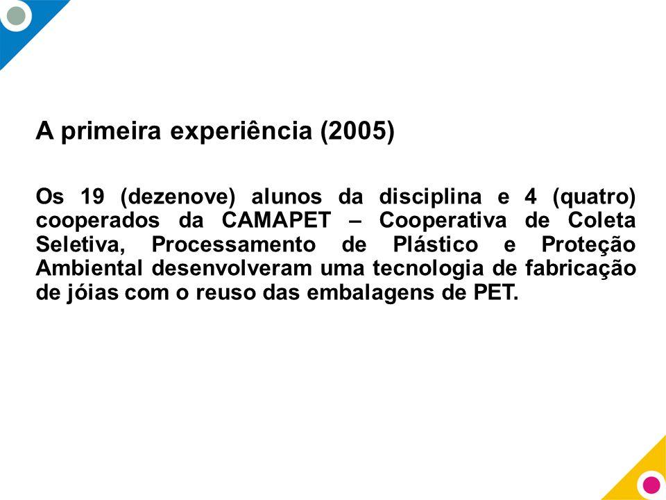 A primeira experiência (2005)