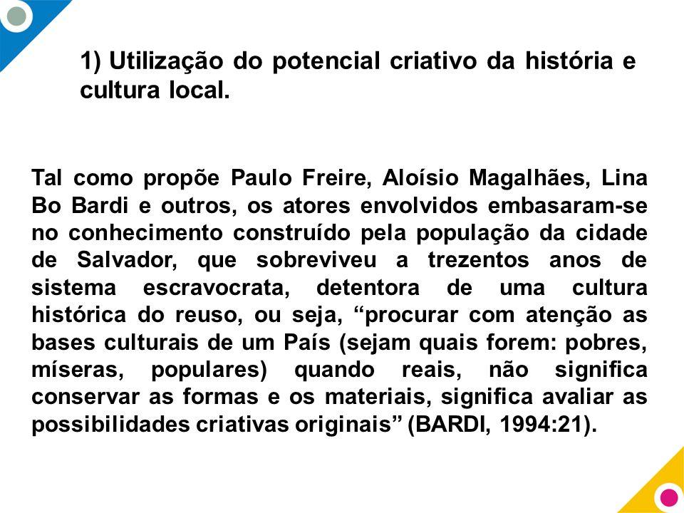 Utilização do potencial criativo da história e cultura local.