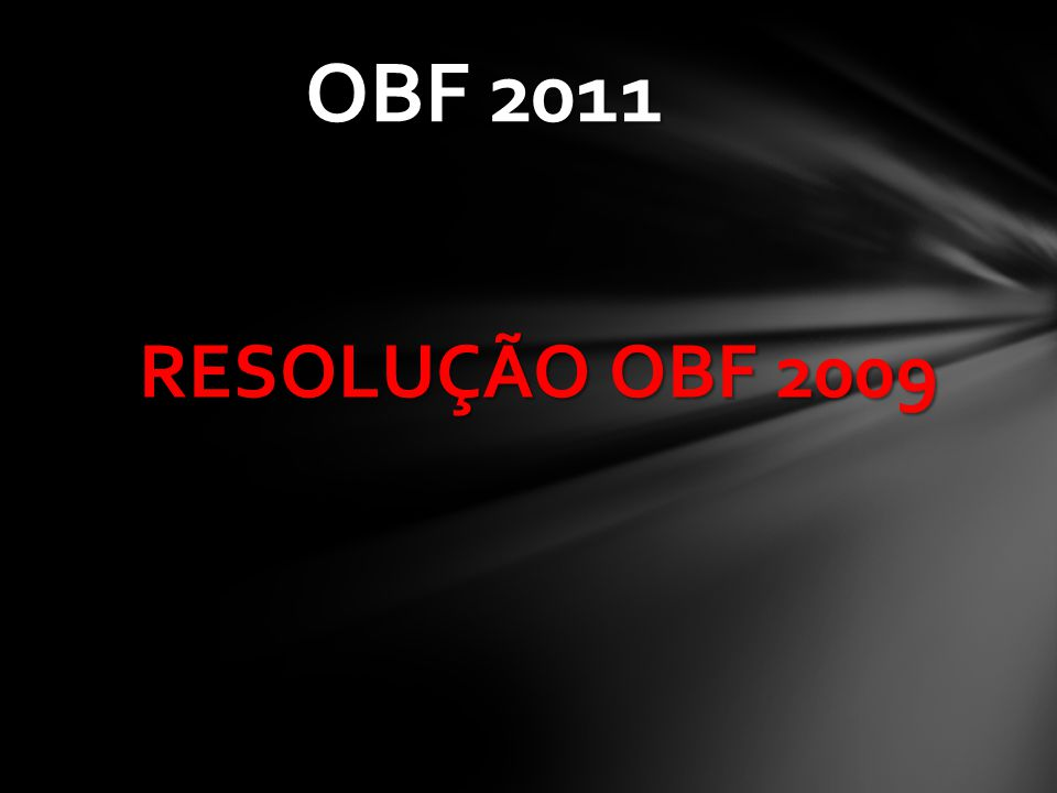 OBF 2011 RESOLUÇÃO OBF 2009