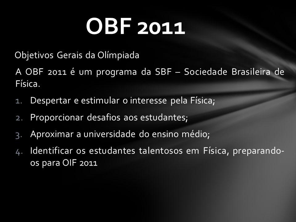 OBF 2011 Objetivos Gerais da Olímpiada