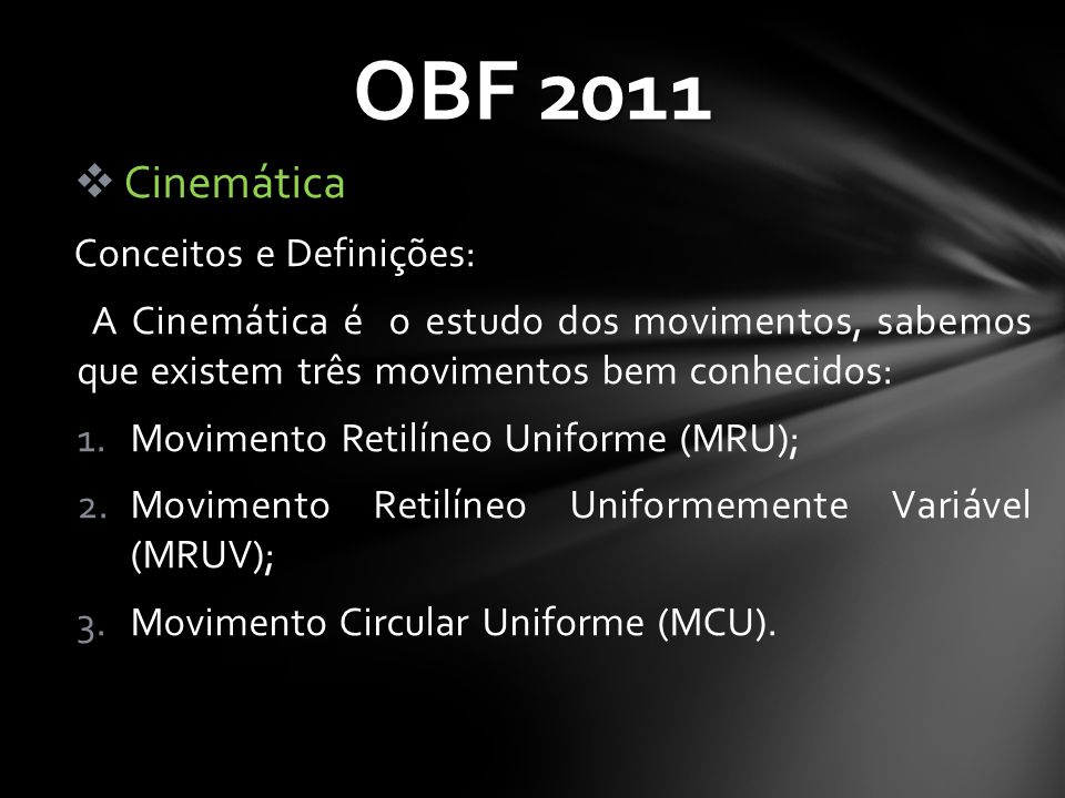 OBF 2011 Cinemática Conceitos e Definições:
