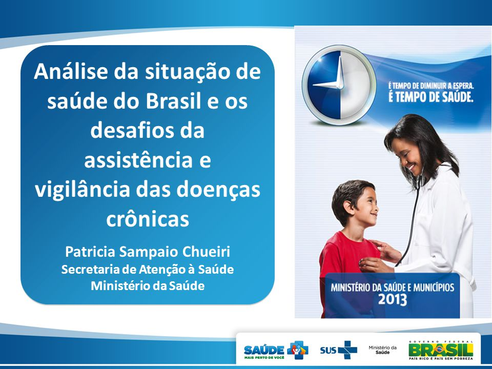 Patricia Sampaio Chueiri Secretaria de Atenção à Saúde