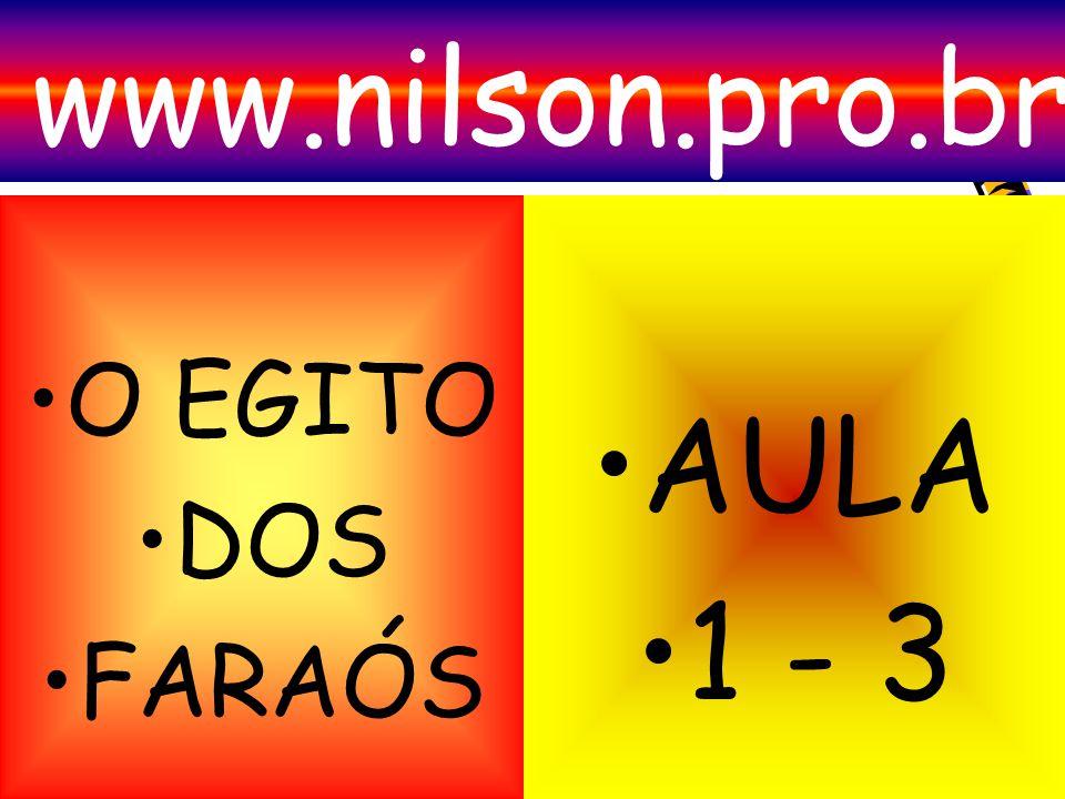 www.nilson.pro.br O EGITO DOS FARAÓS AULA 1 - 3