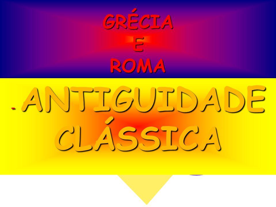 - ANTIGUIDADE CLÁSSICA