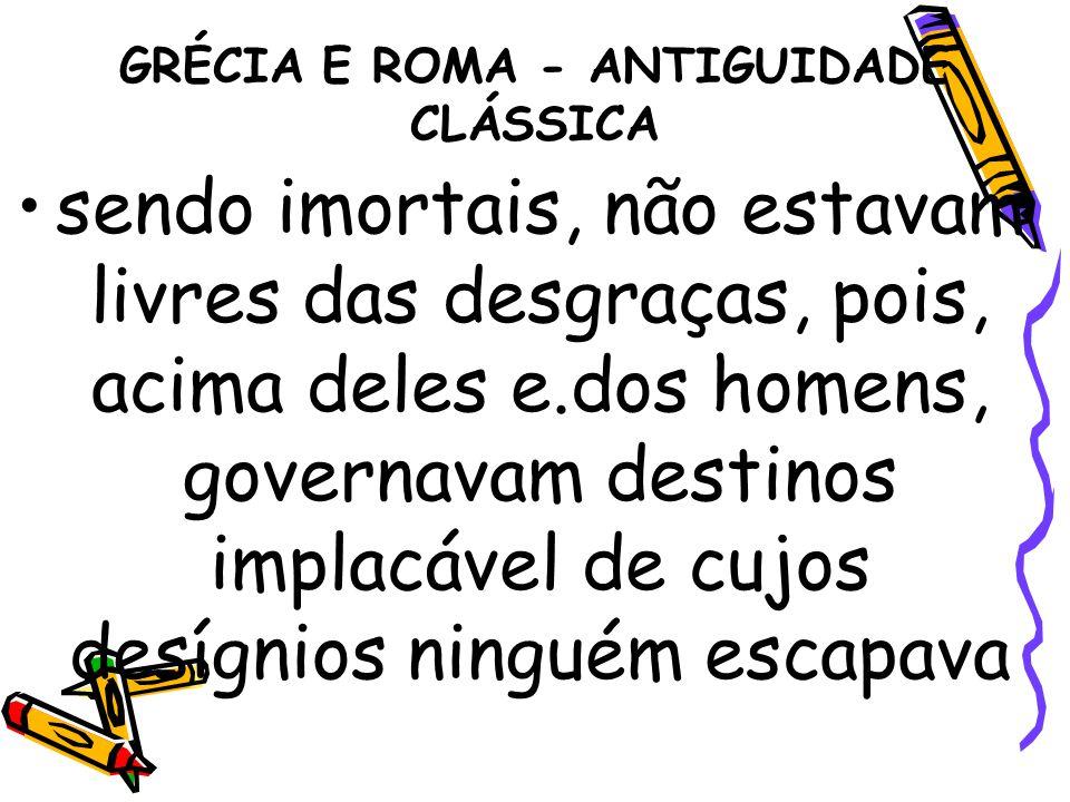 GRÉCIA E ROMA - ANTIGUIDADE CLÁSSICA