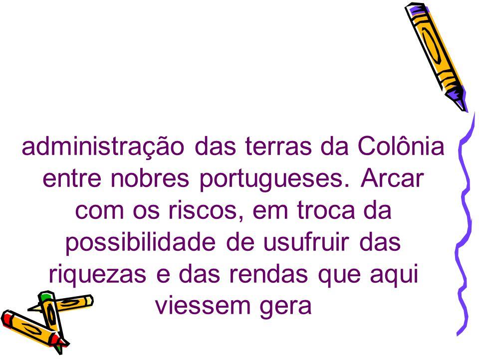 administração das terras da Colônia entre nobres portugueses